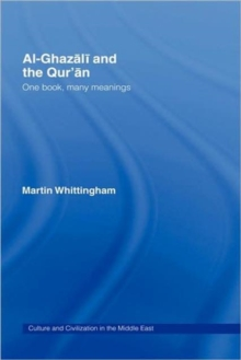 Al-Ghazali and the Qur'an : One Book, Many Meanings, Hardback Book