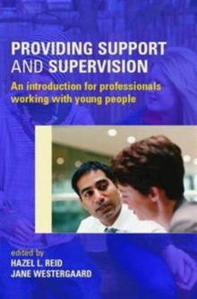 Providing Support and Supervision : An Introduction for Professionals Working with Young People, Paperback / softback Book