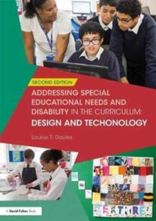 Addressing Special Educational Needs and Disability in the Curriculum: Design and Technology, Paperback / softback Book