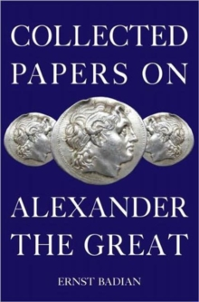 Collected Papers on Alexander the Great, Hardback Book