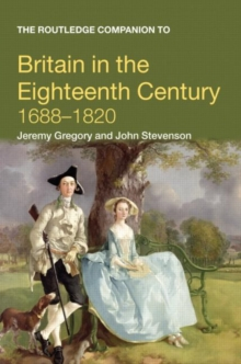 The Routledge Companion to Britain in the Eighteenth Century, Paperback Book