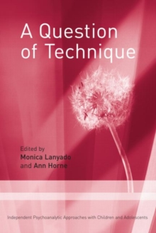 A Question of Technique : Independent Psychoanalytic Approaches with Children and Adolescents, Paperback / softback Book