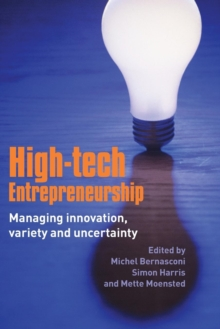High-Tech Entrepreneurship : Managing Innovation, Variety and Uncertainty, Paperback / softback Book