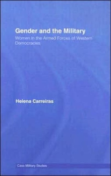 Gender and the Military : Women in the Armed Forces of Western Democracies, Hardback Book