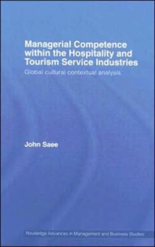 Managerial Competence within the Hospitality and Tourism Service Industries : Global Cultural Contextual Analysis, Hardback Book