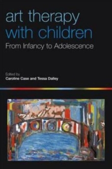 Art Therapy with Children : From Infancy to Adolescence, Paperback Book