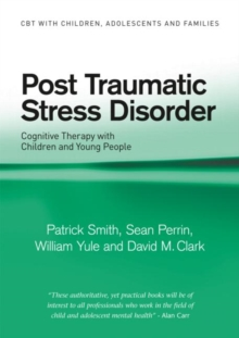 Post Traumatic Stress Disorder : Cognitive Therapy with Children and Young People, Paperback / softback Book
