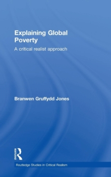 Explaining Global Poverty : A Critical Realist Approach, Hardback Book