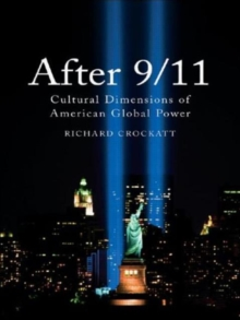 After 9/11 : Cultural Dimensions of American Global Power, Paperback / softback Book