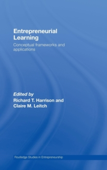 Entrepreneurial Learning : Conceptual Frameworks and Applications, Hardback Book
