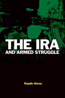 The IRA and Armed Struggle, Paperback Book