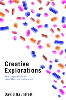 Creative Explorations : New Approaches to Identities and Audiences, Paperback Book