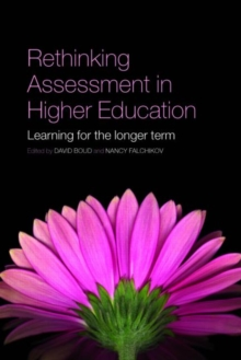 Rethinking Assessment in Higher Education : Learning for the Longer Term, Paperback Book