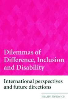 Dilemmas of Difference, Inclusion and Disability : International Perspectives and Future Directions, Paperback / softback Book