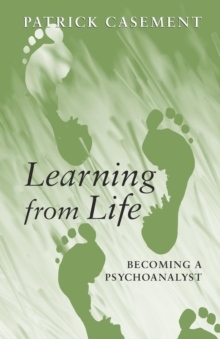 Learning from Life : Becoming a Psychoanalyst, Paperback / softback Book