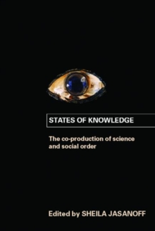 States of Knowledge : The Co-Production of Science and the Social Order, Paperback Book