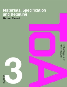 Materials, Specification and Detailing : Foundations of Building Design, Paperback Book