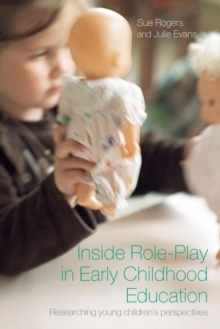 Inside Role-Play in Early Childhood Education : Researching Young Children's Perspectives, Paperback / softback Book