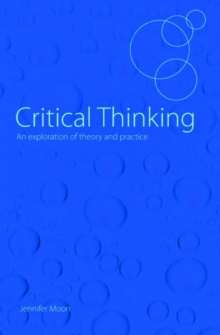 Critical Thinking : An Exploration of Theory and Practice, Paperback / softback Book