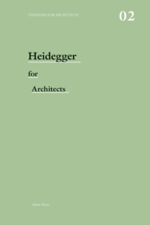 Heidegger for Architects, Paperback / softback Book