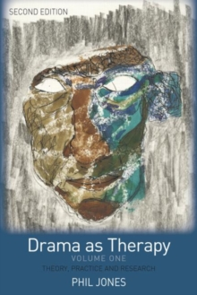Drama as Therapy : Theory, Practice and Research, Paperback Book
