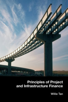 Principles of Project and Infrastructure Finance, Paperback / softback Book