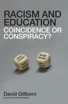 Racism and Education : Coincidence or Conspiracy?, Paperback / softback Book