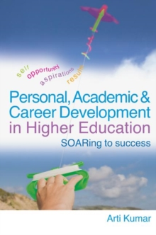 Personal, Academic and Career Development in Higher Education : SOARing to Success, Paperback / softback Book