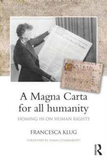A Magna Carta for all Humanity : Homing in on Human Rights, Paperback / softback Book