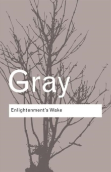 Enlightenment's Wake : Politics and Culture at the Close of the Modern Age, Paperback Book