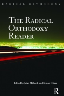 The Radical Orthodoxy Reader, Paperback Book