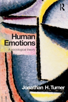 Human Emotions : A Sociological Theory, Paperback / softback Book