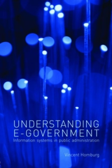 Understanding E-Government : Information Systems in Public Administration, Paperback Book