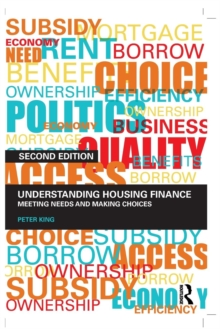 Understanding Housing Finance : Meeting Needs and Making Choices, Paperback / softback Book
