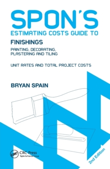 Spon's Estimating Costs Guide to Finishings : Painting, Decorating, Plastering and Tiling, Second Edition, Paperback Book