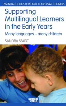 Supporting Multilingual Learners in the Early Years : Many Languages - Many Children, Paperback / softback Book