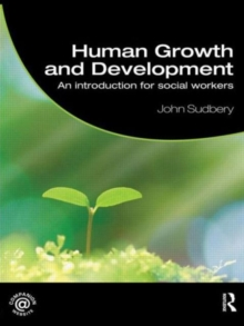 Human Growth and Development : An Introduction for Social Workers, Paperback Book