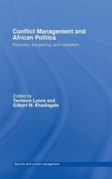 Conflict Management and African Politics : Ripeness, Bargaining, and Mediation, Hardback Book