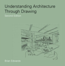 Understanding Architecture Through Drawing, Paperback Book
