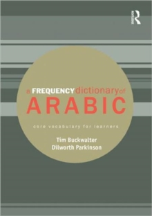 A Frequency Dictionary of Arabic : Core Vocabulary for Learners, Paperback Book