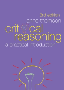 Critical Reasoning : A Practical Introduction, Paperback Book