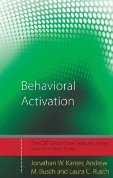 Behavioral Activation : Distinctive Features, Paperback / softback Book