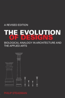 The Evolution of Designs : Biological Analogy in Architecture and the Applied Arts, Paperback / softback Book