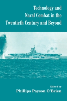 Technology and Naval Combat in the Twentieth Century and Beyond, Paperback / softback Book