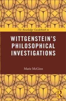The Routledge Guidebook to Wittgenstein's Philosophical Investigations, Paperback / softback Book