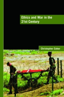 Ethics and War in the 21st Century, Paperback / softback Book