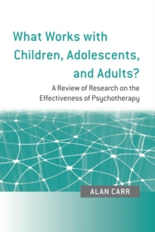 What Works with Children, Adolescents, and Adults? : A Review of Research on the Effectiveness of Psychotherapy, Paperback Book