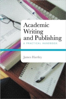 Academic Writing and Publishing : A Practical Handbook, Paperback / softback Book