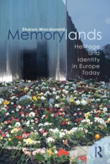 Memorylands : Heritage and Identity in Europe Today, Paperback / softback Book