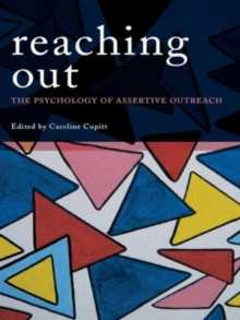 Reaching Out : The Psychology of Assertive Outreach, Paperback / softback Book